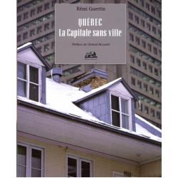 Québec - La Capitale sans ville