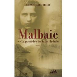 Malbaie – La possédée de Saint-Irénée (tome 2)