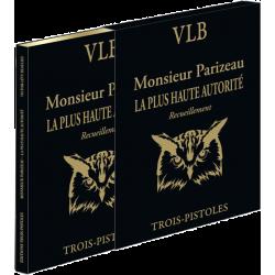 Monsieur Parizeau - La plus haute autorité (édition de luxe)