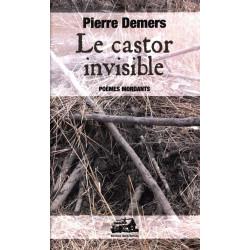 Le castor invisible : poèmes mordants