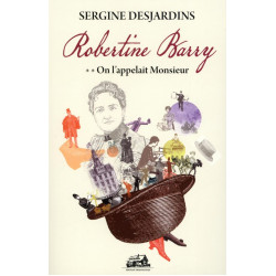 Robertine Barry, tome 2 - On l'appelait Monsieur