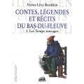 Contes, légendes et récits du Bas-du-Fleuve 01 : Les Temps sauvages